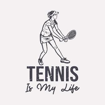 T-shirt design slogan tipografia tennis è la mia vita con il tennista che serve illustrazione vintage