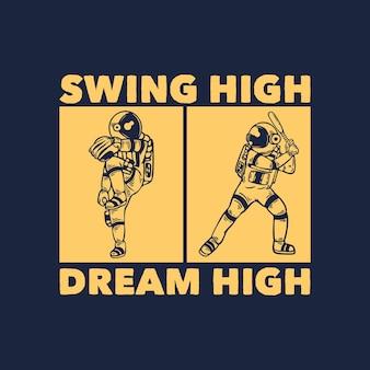 T-shirt design swing high dream high con astronauta che gioca a baseball illustrazione vintage