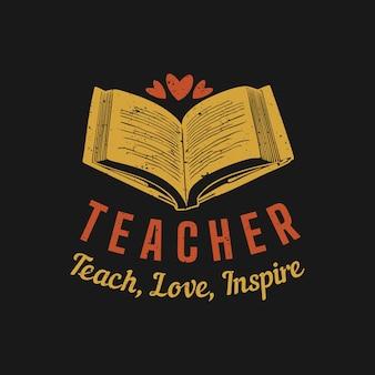 Insegnante di design della maglietta insegna, ama, ispira con il libro e l'illustrazione vintage di sfondo nero