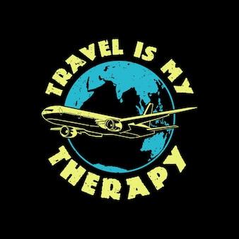 Il viaggio di design della maglietta è la mia terapia con l'aereo e la terra con illustrazione vintage di sfondo nero