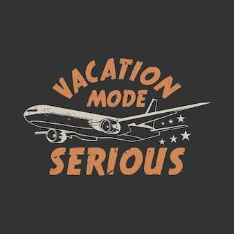 T-shirt design modalità vacanza seria con aereo e sfondo grigio illustrazione vintage