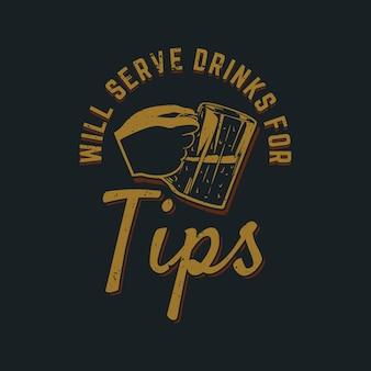 Il design della maglietta servirà bevande per suggerimenti con la mano che tiene una tazza di birra e un'illustrazione vintage di sfondo di colore grigio