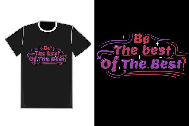 Titolo della maglietta be the best of the best colore rosso e viola