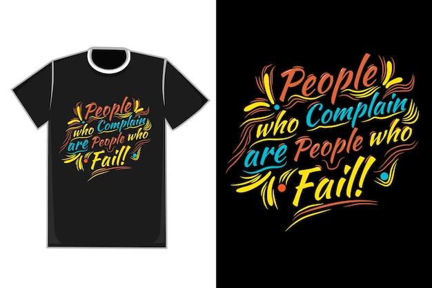 T-shirt titolo le persone che si lamentano sono persone che falliscono il colore arancione giallo e blu