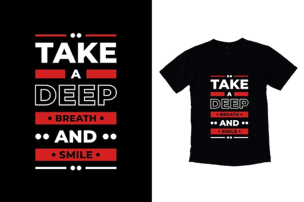 Fai un respiro profondo e sorridi al design della maglietta con citazioni moderne