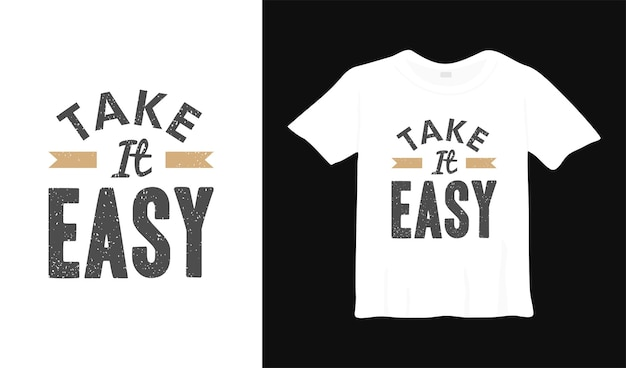 Take it easy design della maglietta motivazionale