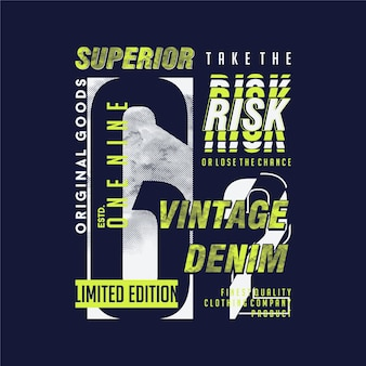 Slogan di prendi il rischio, maglietta premium con design grafico denim vintage superiore denim