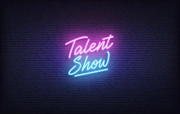 Insegna al neon di talent show. modello di talent show con scritte al neon incandescente.