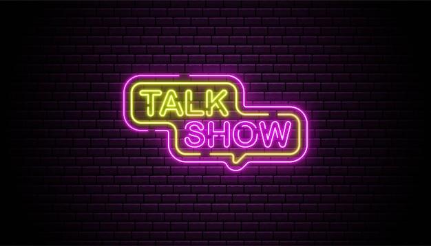 Talk show insegna al neon sfondo muro