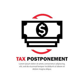 Icona di rinvio fiscale. crisi finanziaria. vettore su sfondo bianco isolato. env 10.