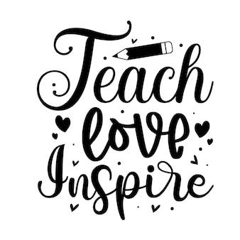 Insegnare l'amore ispirare l'illustrazione delle citazioni disegno vettoriale premium