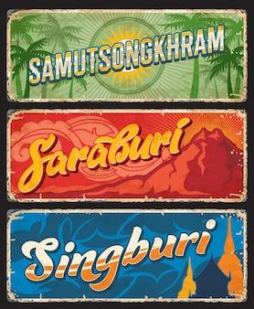 Segni di stagno delle province della thailandia di saraburi, singburi e samut songkhram, etichette per bagagli da viaggio vettoriali. segnali stradali e targhe grunge delle province della thailandia con punti di riferimento e simboli turistici