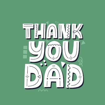 Grazie papà citazione. iscrizione di vettore disegnato a mano. concetto di festa del papà felice per una carta, maglietta, poster