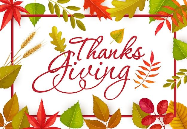 Grazie giving poster o biglietto di auguri con scritte e foglie autunnali cadute e spighe di grano. bordo felice del giorno del ringraziamento, cornice del fogliame autunnale di acero, quercia, betulla o sorbo e olmo