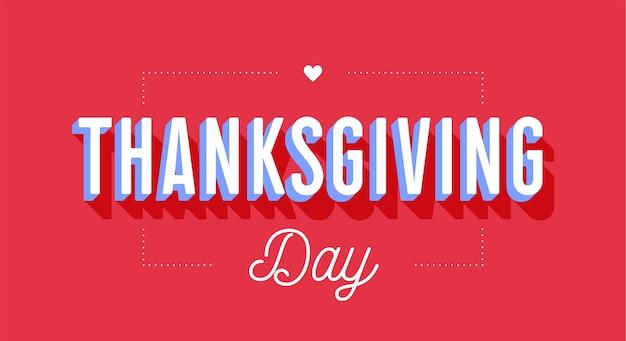 Giorno del ringraziamento. biglietto di auguri con testo giorno del ringraziamento su sfondo rosso. banner, poster e cartoline per la festa del ringraziamento. per biglietto di auguri, cartolina, web. illustrazione Vettore Premium