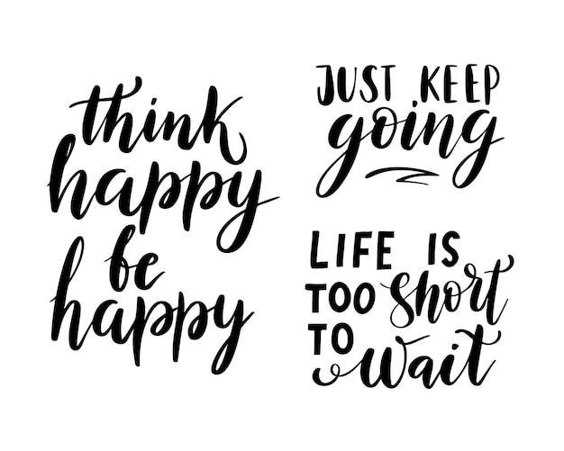 Pensa felice, sii felice, la vita è troppo breve per aspettare - set di citazioni vettoriali. citazione di motivazione per poster, stampa. continua a scrivere. illustrazione vettoriale isolato su sfondo bianco