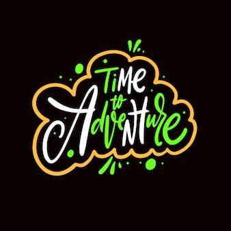 Tempo all'avventura frase di testo colorato disegnato a mano iscrizione di motivazione