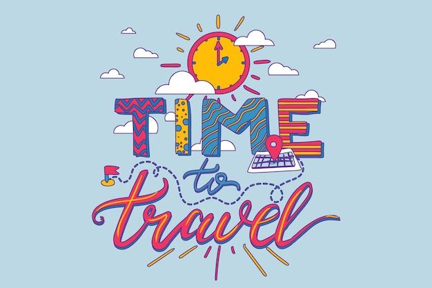 Tempo di viaggiare lettere vettoriali disegnate a mano. banner ispiratore, illustrazione di cartone animato poster