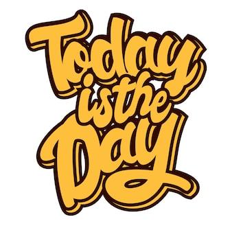 Oggi è il giorno