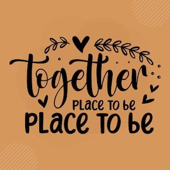 Insieme è il nostro posto preferito per essere premium zerbino tipografia vector design
