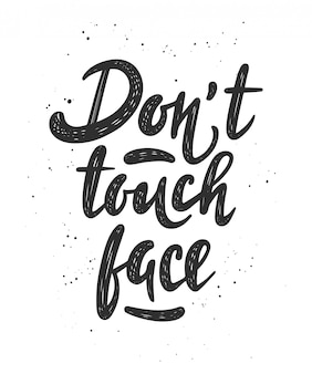 Non toccare il viso. testo motivazionale disegnato a mano