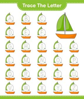 Traccia la lettera tracciare la lettera con il foglio di lavoro stampabile del gioco educativo della barca a vela