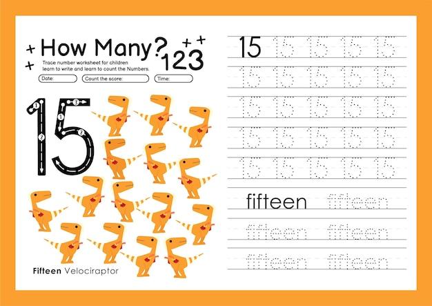 Traccia i numeri scrivendo fogli di lavoro pratici e imparando i numeri per la scuola materna numero quindici 15