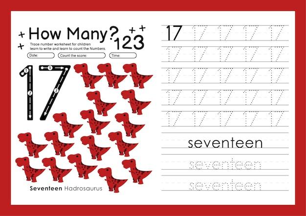 Traccia i numeri scrivendo fogli di lavoro pratici e imparando i numeri per la scuola materna numero diciassette 17