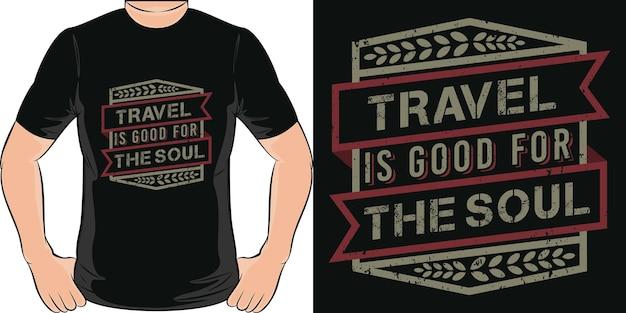 Il viaggio fa bene all'anima. design unico e alla moda della maglietta da viaggio