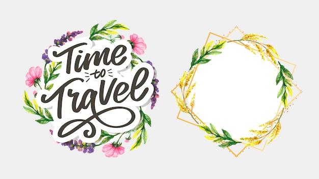 Lettering di citazioni di ispirazione di stile di vita di viaggio. tipografia motivazionale e set cornice floreale