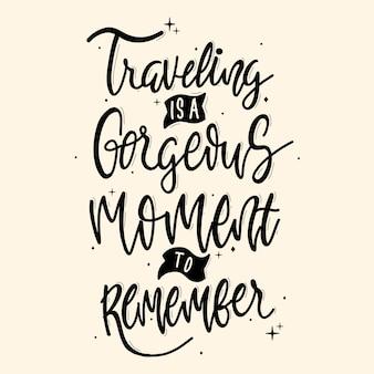 Viaggiare è un momento meraviglioso da ricordare. preventivo di viaggio. citazione tipografia lettering per design t-shirt