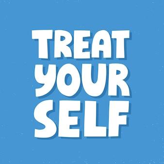 Regalati citazione. lettering vettoriale disegnato a mano per poster, social media. slogan ispiratore, chiama per prenderti cura di te.