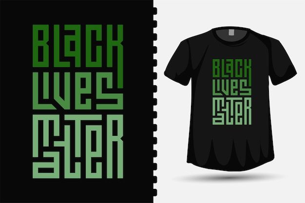 Modello di disegno di lettering tipografia trendy black lives matter per t-shirt stampate, abbigliamento moda e poster