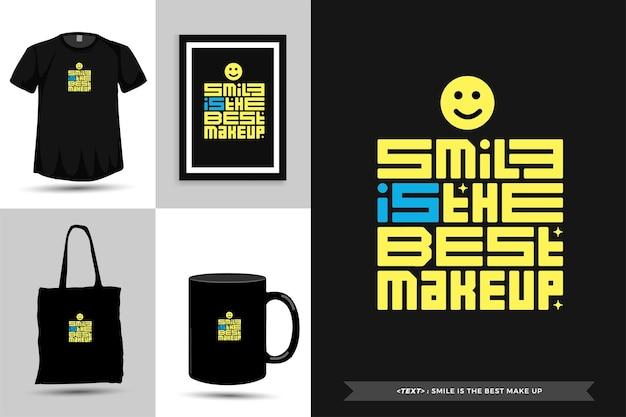 Tipografia alla moda citazione motivazione il sorriso della maglietta è il miglior trucco per la stampa. poster, tazza, borsa tote, abbigliamento e merce tipografica di design verticale con caratteri tipografici
