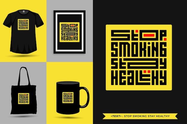 Tipografia alla moda citazione motivazione tshirt top smoking stay healthy per la stampa. poster, tazza, borsa tote, abbigliamento e merce tipografica di design verticale con lettere tipografiche
