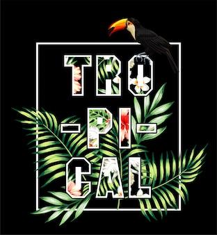 Slogan lettering tropicale. stampa di tucano e foglie di palma