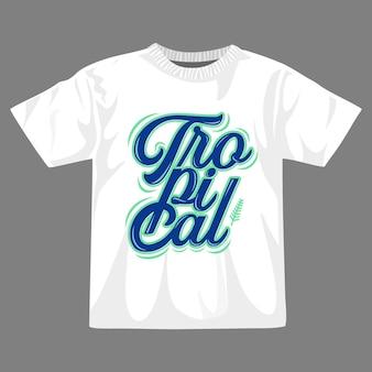 Tipografia design maglietta tropicale