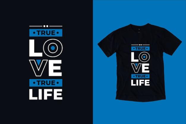 Il vero amore la vita vera cita il design della maglietta