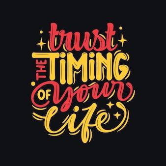 Fidati dei tempi della tua vita ispirazione citazione motivazionale design tipografia