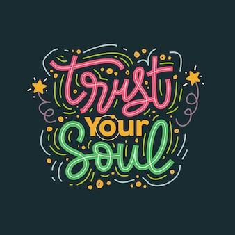 Fidati della tua citazione ispiratrice e motivazionale di lettere disegnate a mano di anima