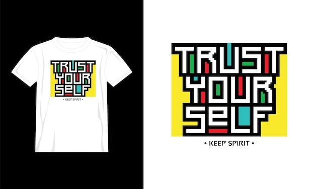 Fidati di te stesso disegno della maglietta con citazioni colorate