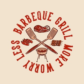 Tshirt design barbecue grill più preoccupati di meno con l'illustrazione vintage dell'elemento barbecue