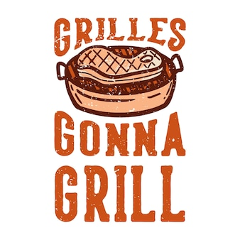 Le griglie di design della maglietta andranno alla griglia con l'illustrazione vintage di carne alla griglia
