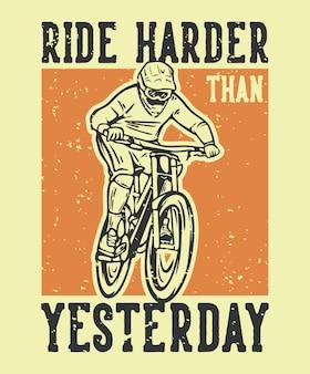Il design della maglietta cavalca più forte di ieri con l'illustrazione vintage di mountain biker