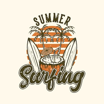 Tshirt design slogan tipografia estate surf con tavola da surf e illustrazione vintage di succo di cocco