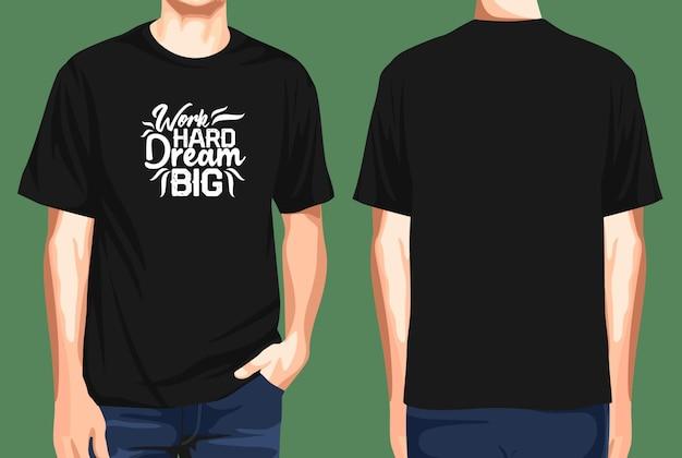 La maglietta davanti e dietro lavora sodo per sognare in grande