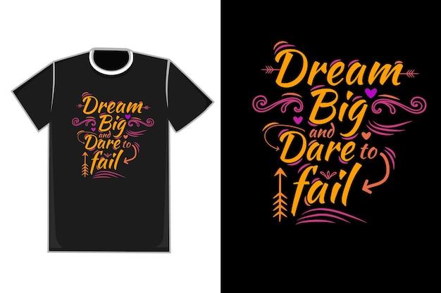 Tshirt titolo dream big and dare to fail colore giallo rosa viola e arancione