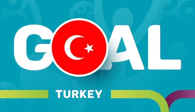 Bandiera della turchia e obiettivo dello slogan sullo sfondo del calcio europeo 2020