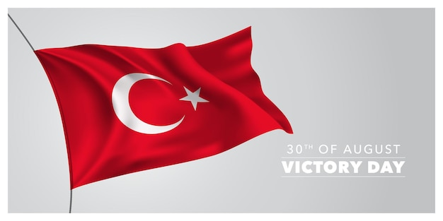 La turchia felice giorno della vittoria biglietto di auguri, banner, illustrazione vettoriale orizzontale. festa turca 30 agosto elemento di design con bandiera sventolante come simbolo di indipendenza