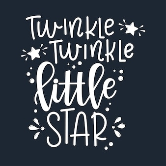 Twinkle twinkle little star motivational quote disegnati a mano.
